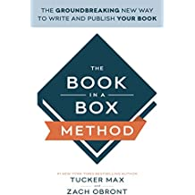 The Book In A Box Method: The Groundbreaking New Way to Write and Publish Your Book (English Edition)