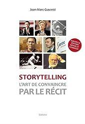 Storytelling : L'art de convaincre par le récit