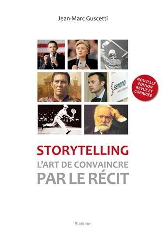 Storytelling : L'art de convaincre par le récit par Jean-Marc Guscetti
