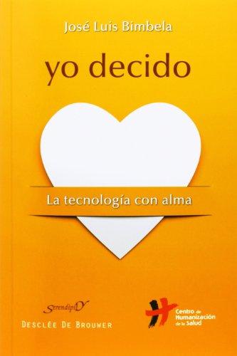 Yo decido: La tecnología con alma (Serendipity) por José Luis Bimbela Pedrola