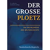 Der Große Ploetz: Die Enzyklopädie der Weltgeschichte (Der Grosse Ploetz)