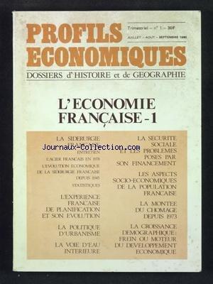 PROFILS ECONOMIQUES [No 1] du 01/07/1980 - L'ECONOMIE FRANCAISE - LA SIDERURGIE - LA SECURITE SOCIALE ET LES PROBLEMES POSES PAR SON FINANCEMENT - LES ASPECTS SOCIO-ECONOMIQUES DE LA POPULATION FRANCAISE - LA MONTEE DU CHOMAGE - LA POLITIQUE D'URBANISME - LA VOIE D'EAU INTERIEURE - LA CROISSANCE DEMOGRAPHIQUE
