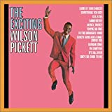 Songtexte von Wilson Pickett - The Exciting Wilson Pickett