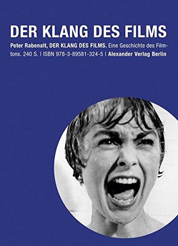 Der Klang des Films: Dramaturgie und Geschichte des Filmtons