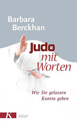 Judo mit Worten: Wie Sie gelassen Kontra geben