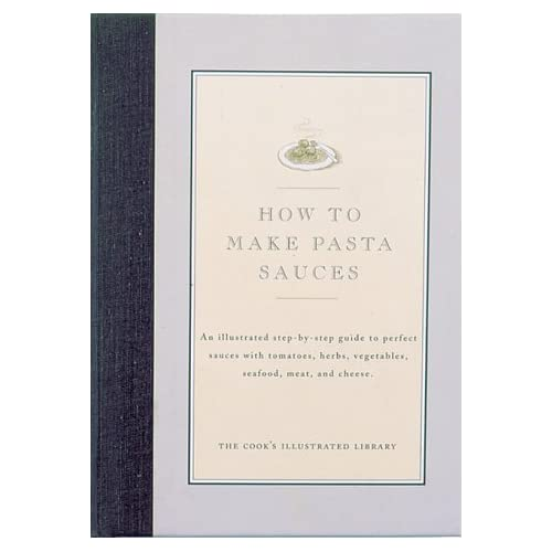 How to Make Pasta Sauces by Editors of Cook's Illustrated Magazine (1998-08-02)