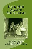 Kick Her Again; She's Irish (English Edition)