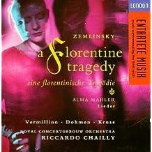 Zemlinsky: Eine florentinische Trag?d?die (A Florentine Tragedy) / Alma Mahler: Lieder ~ Vermillion / Dohmen / Kruse / Chailly by Iris Vermillion
