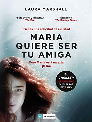 Maria quiere ser tu amiga (LOS IMPERDIBLES) eBook: Marshall, Laura ...