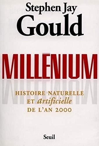 Millénium. Histoire naturelle et artificielle de l'an 2000