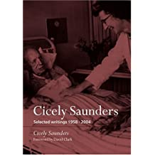 Cicely Saunders: Selected Writings 1958-2004 (English Edition)