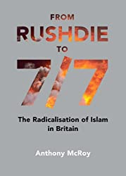 From Rushdie to 7/7: The Radicalisation of Islam in Britain