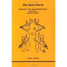 Secret Raven: Conflict and Transformation in the Life of Franz Kafka (Studies in Jungian Psychology, 1)