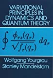 Variational Principles in Dynamics and Quantum Theory (Dover Books on Physics)