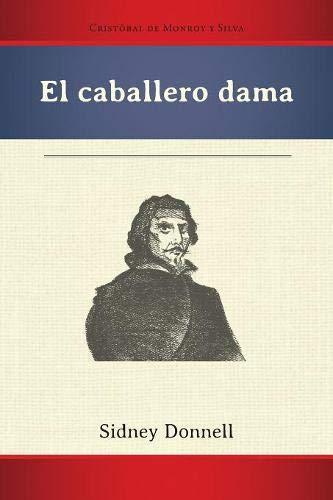 El caballero dama (PB) (Ediciones críticas) por Cristóbal de Monroy y Silva