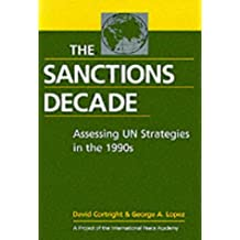 The Sanctions Decade: Assessing UN Strategies in the 1990s