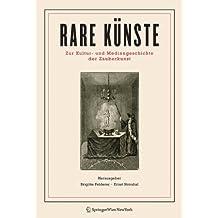 Rare Künste: Zur Kultur- und Mediengeschichte der Zauberkunst
