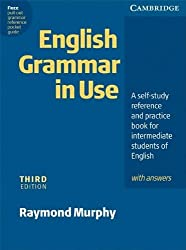 English Grammar in Use. Intermediate to Upper Intermediate: A self-study reference and practice. With answers. Third Edition