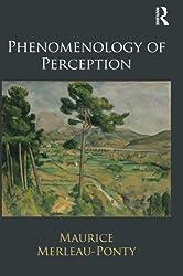 Phenomenology of Perception by Maurice Merleau-Ponty (2013-06-12)