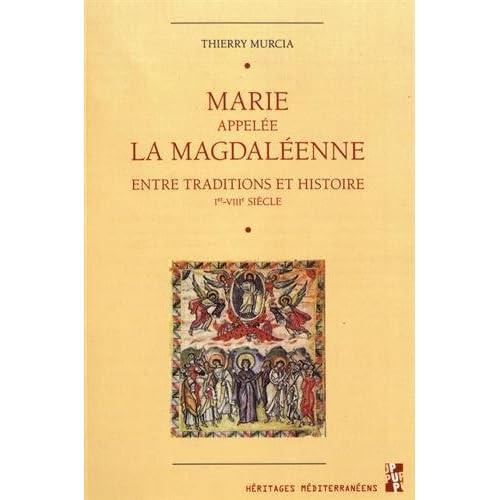Marie appelée la Magdaléenne : Entre traditions et histoire (Ier-VIIIe siècle)