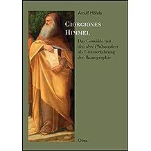 """Giorgiones Himmel: Das Gemälde mit """"den drei Philosophen"""" als Grenzerfahrung der Ikonographie. (Studien zur Kunstgeschichte)"""