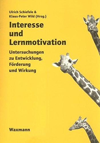 Interesse und Lernmotivation: Untersuchungen zu Entwicklung, Förderung und Wirkung