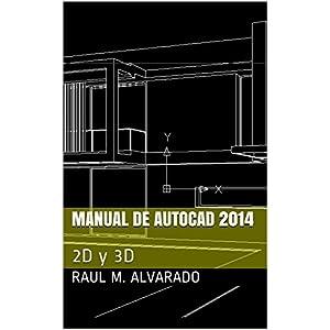Manual de Autocad 2014: 2D y 3D