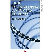 Jesús, la misericordia conflictiva del reino (GP Actualidad)