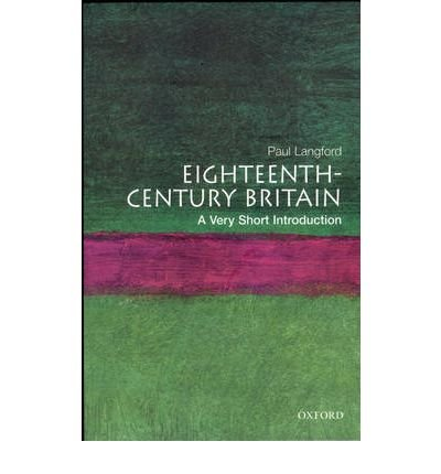 [(Eighteenth-century Britain: A Very Short Introduction)] [ By (author) Paul Langford ] [August, 2005]