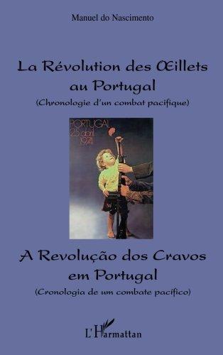 La Révolution des Oeillets au Portugal : Chronologie d'un combat pacifique, édition bilingue