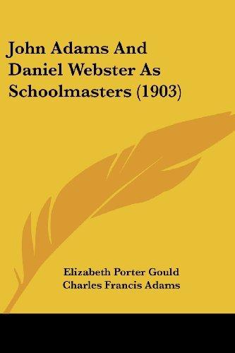 John Adams and Daniel Webster as Schoolmasters (1903) by Elizabeth Por Gould (2007-10-31)