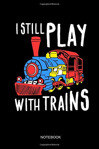 Crossing Light T-shirt (I Still Play With Trains - Notebook: Lined Train & Railroad Notebook / Journal. Funny Railway Accessories & Novelty Train Gift Idea & Party Favors for Model Train & Steam Locomotive Lover.)