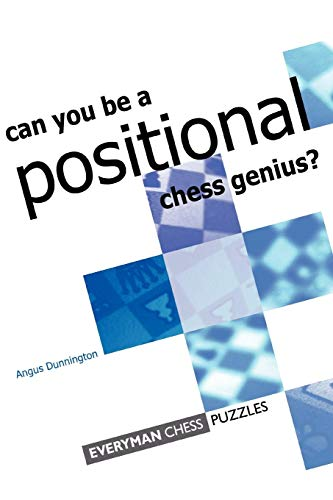 Can you be a Positional Chess Genius (Everyman Chess)