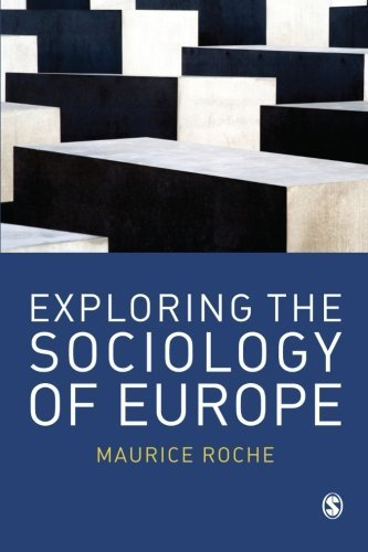 Exploring the Sociology of Europe by Maurice Roche (2009-10-29)