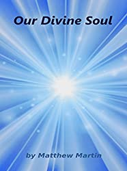 Our Divine Soul within: science of the soul (Soul and Person Book 1) (English Edition)