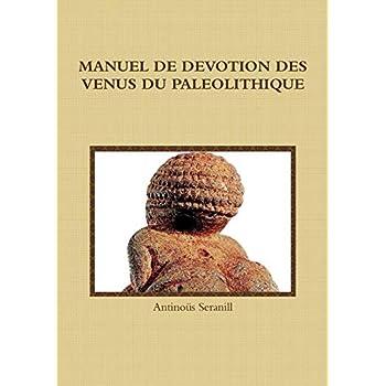 MANUEL DE DEVOTION DES VENUS DU PALEOLITHIQUE