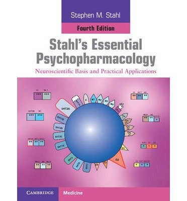 [(Stahl's Essential Psychopharmacology: Neuroscientific Basis and Practical Applications)] [Author: Stephen M. Stahl] published on (May, 2013)