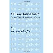 Yoga-Darshana: Sutras of Patanjali with Bhasya of Vyasa by Ganganatha Jha (2004-06-01)
