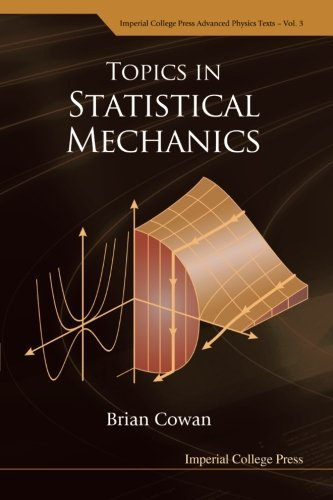 Topics in Statistical Mechanics (Imperial College Press Advanced Physics Texts) by Brian Cowan (2005-09-02)
