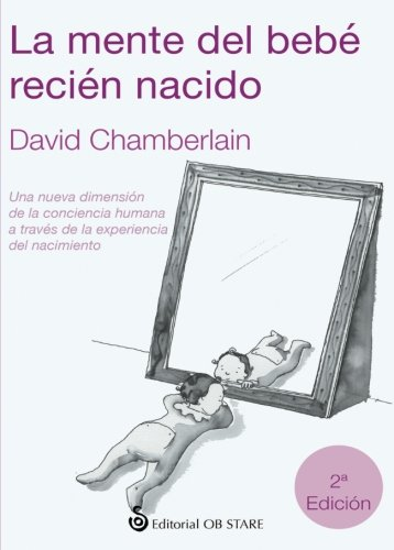 Mente Del Bebe Recien Nacido, La (2ª Ed.) por David Chamberlain
