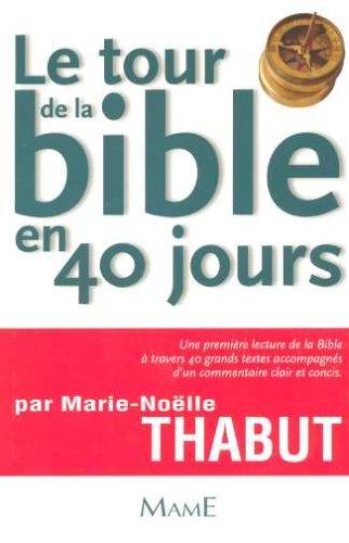 Le tour de la Bible en 40 jours par Marie-Noëlle Thabut