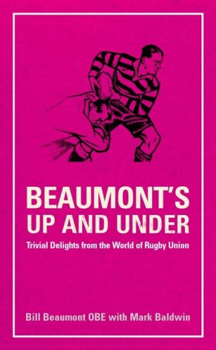 beaumonts-up-and-under-trivial-delights-from-the-world-of-rugby-union-arcane-series