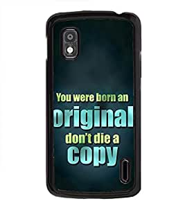 Don't Die a Copy 2D Hard Polycarbonate Designer Back Case Cover for LG Nexus 4 E960 :: LG Nexus 4 :: LG Mako