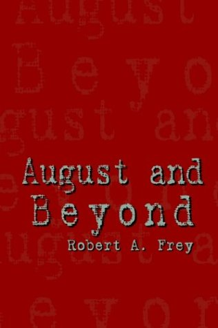 August and Beyond