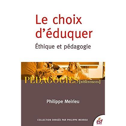 Le choix d'éduquer: Ethique et pédagogie (Pédagogies)
