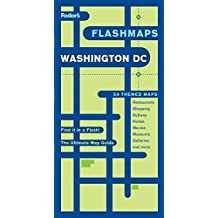 Fodor's Flashmaps Washington, D.C., 7th Edition: The Ultimate Map Guide/Find it in a Flash