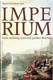Imperium: Vom Aufstieg und Fall großer Reiche - Hans-Christian Huf
