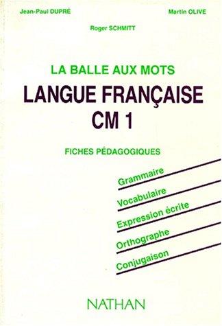 La balle aux mots, langue française, CM1. Maître