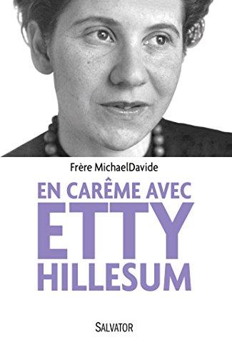 En carême avec Etty Hillesum par Frère MichaelDavide