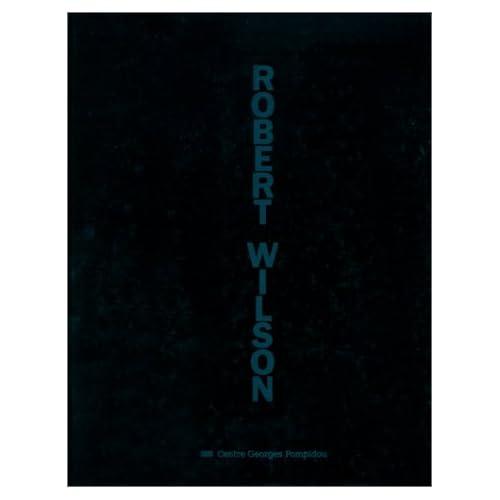 Robert Wilson: Mr Bojangles' memory : og son of fire : ouvrage publié à l'occasion de l'exposition présentée au Centre Georges Pompidou du 6 novembre 1991 au 27 janvier 1992